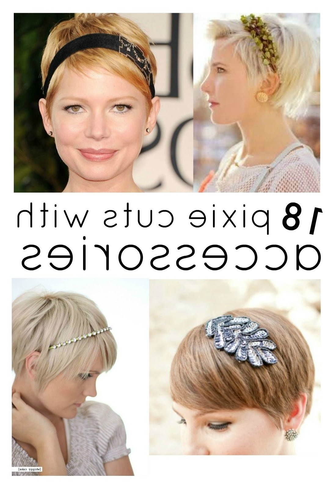 A Beautiful Little Life: Perfect Pixie Haircuts Part 3: 18 Pixie With Regard To Recent Pixie Hairstyles Accessories (View 3 of 15)