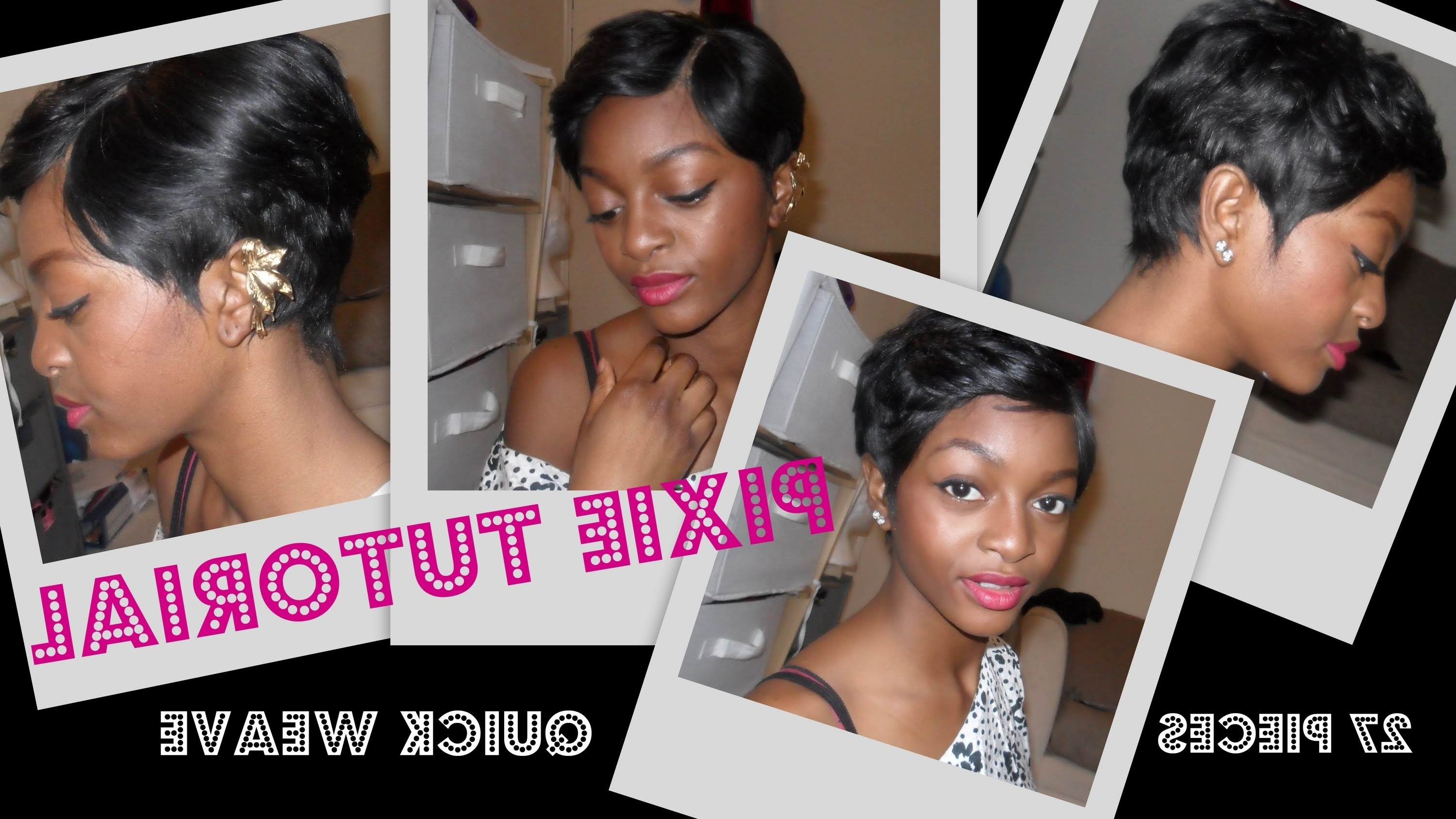How I: Pixie Rihanna Ish Quickweave – Youtube With Best And Newest Pixie Hairstyles With Weave (View 4 of 15)