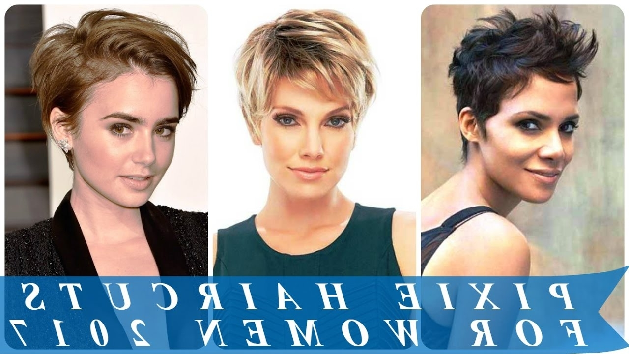 Pixie Haircuts For Women 2017 – Youtube For Most Current Women Pixie Hairstyles (View 14 of 15)