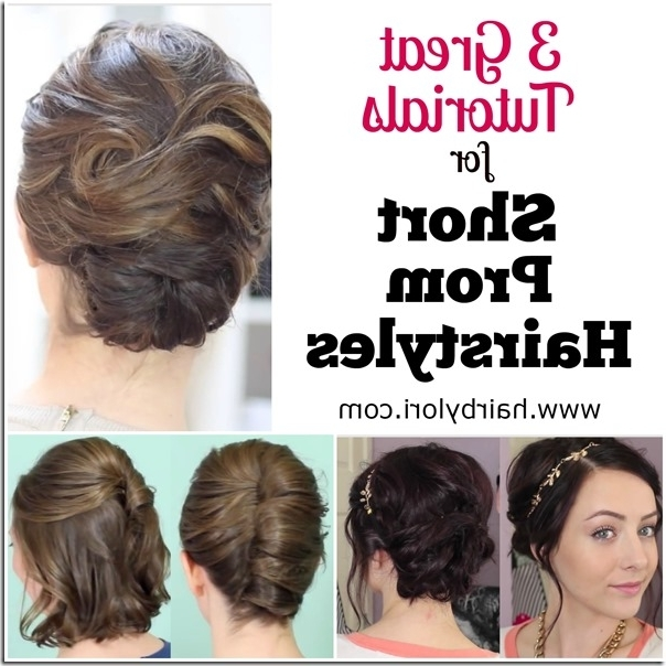 3 Great Tutorials For Short Prom Hairstyles – Hairlori Intended For Latest Updo Hairstyles For Short Hair Prom (View 10 of 15)