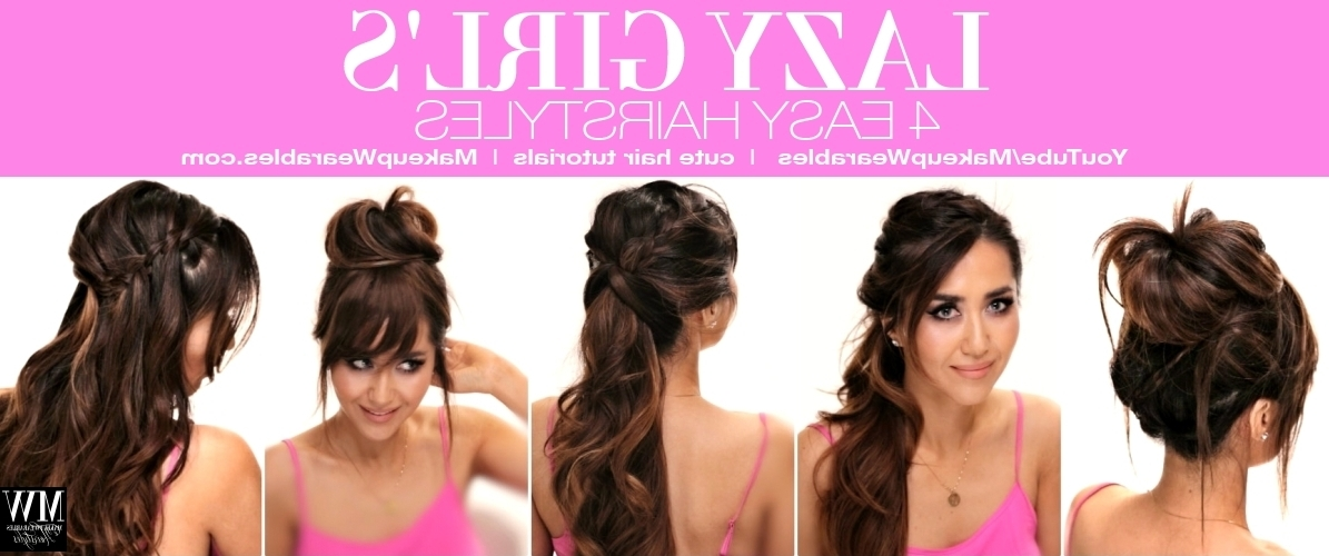 4 Lazy Girl's Easy Hairstyles| How To Cute Braids + Messy Buns With Regard To Latest Cute Updos For Long Hair Easy (View 9 of 15)
