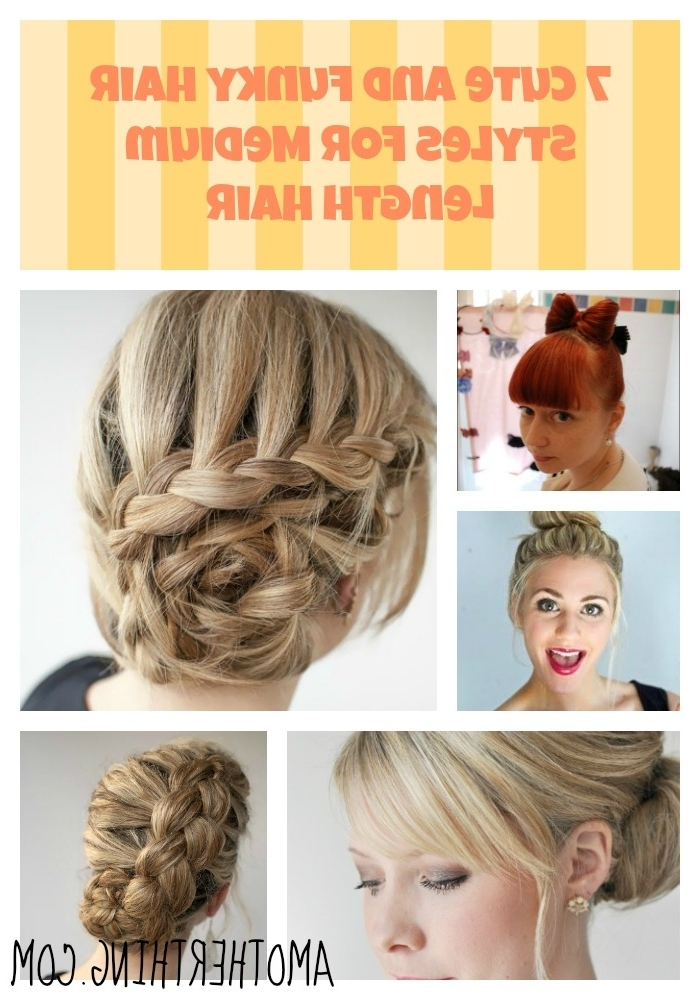 7 Cute Hair Styles For Medium Hair Regarding Best And Newest Cool Updos For Medium Length Hair (View 10 of 15)
