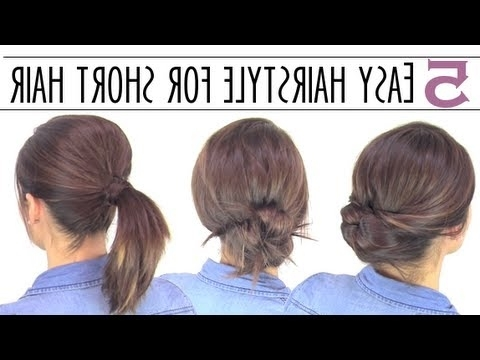 Easy Hairsyles For Short Hair – Youtube In Most Recent Easy Updo Hairstyles For Short Hair (View 4 of 15)