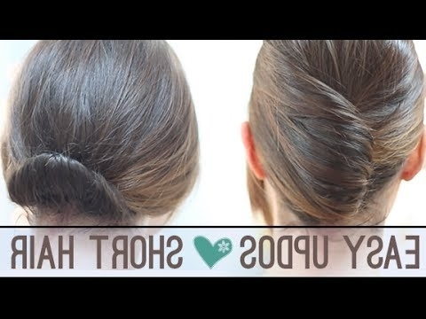 Easy Updos For Short Hair – Youtube With Best And Newest Easy Updos For Very Short Hair (View 7 of 15)