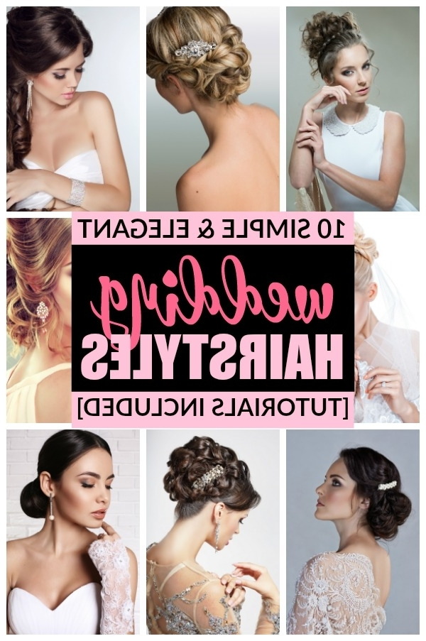 10 Simple & Elegant Wedding Hairstyles Inside Easy Wedding Hairstyles For Bridesmaids (View 1 of 15)