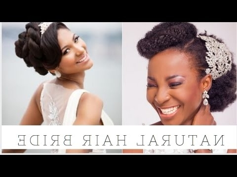 2017 Wedding Hairstyles For Natural Hair Brides – Youtube Throughout Wedding Hairstyles For Kinky Hair (View 6 of 15)