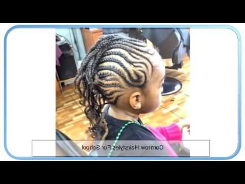 Cornrow Hairstyles For School – Youtube Intended For Most Current Cornrows Hairstyles For School (View 14 of 15)