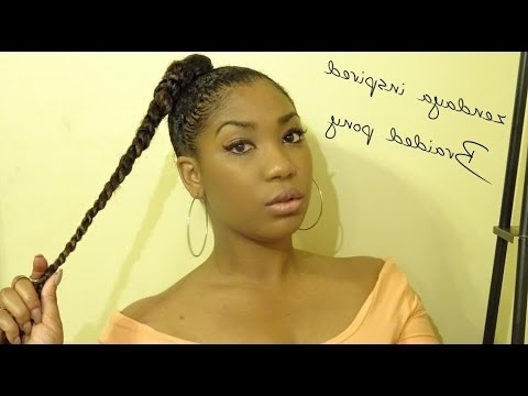 Gtl Zendaya Inspired Braided Ponytail – Youtube With Regard To Newest Zendaya Braided Hairstyles (Gallery 11 of 15)