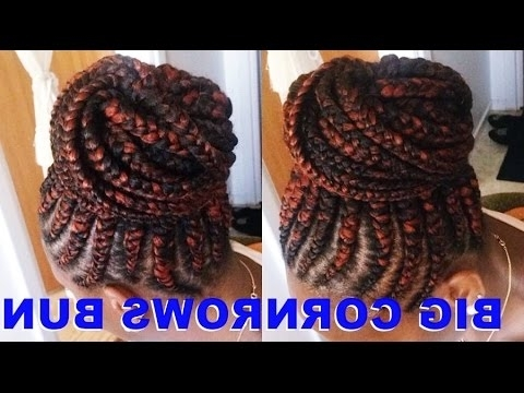 How To Make Big Cornrows Bun | Tutorial Ghana Braids – Youtube For Most Up To Date Big Updo Cornrows Hairstyles (View 8 of 15)