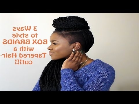How To Style Box Braids With A Tapered Haircut!!! |Mona B (View 2 of 15)