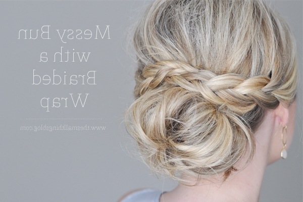 Messy Bun With A Braided Wrap – The Small Things Blog Inside Most Recent Messy Bun Braided Hairstyles (View 14 of 15)