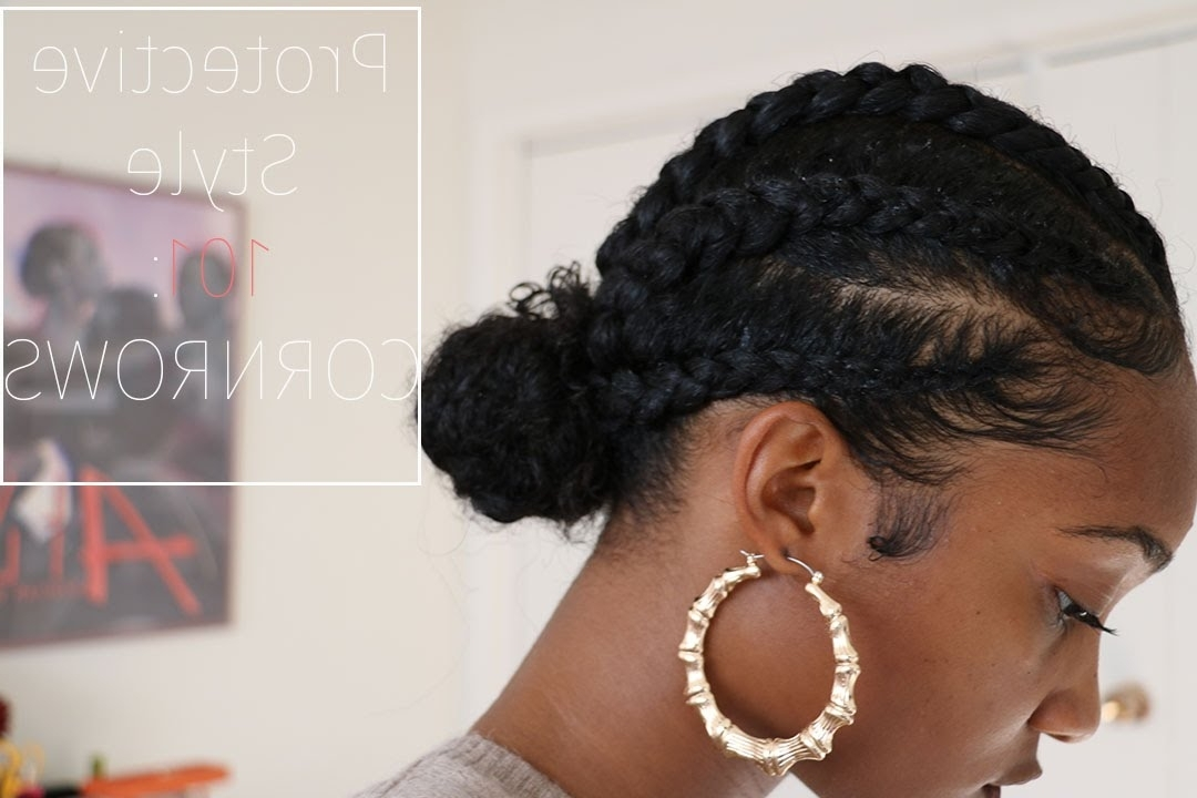 Natural Hair | Protective Style: Cornrows – Youtube Within Newest Cornrows Hairstyles With Buns (View 7 of 15)