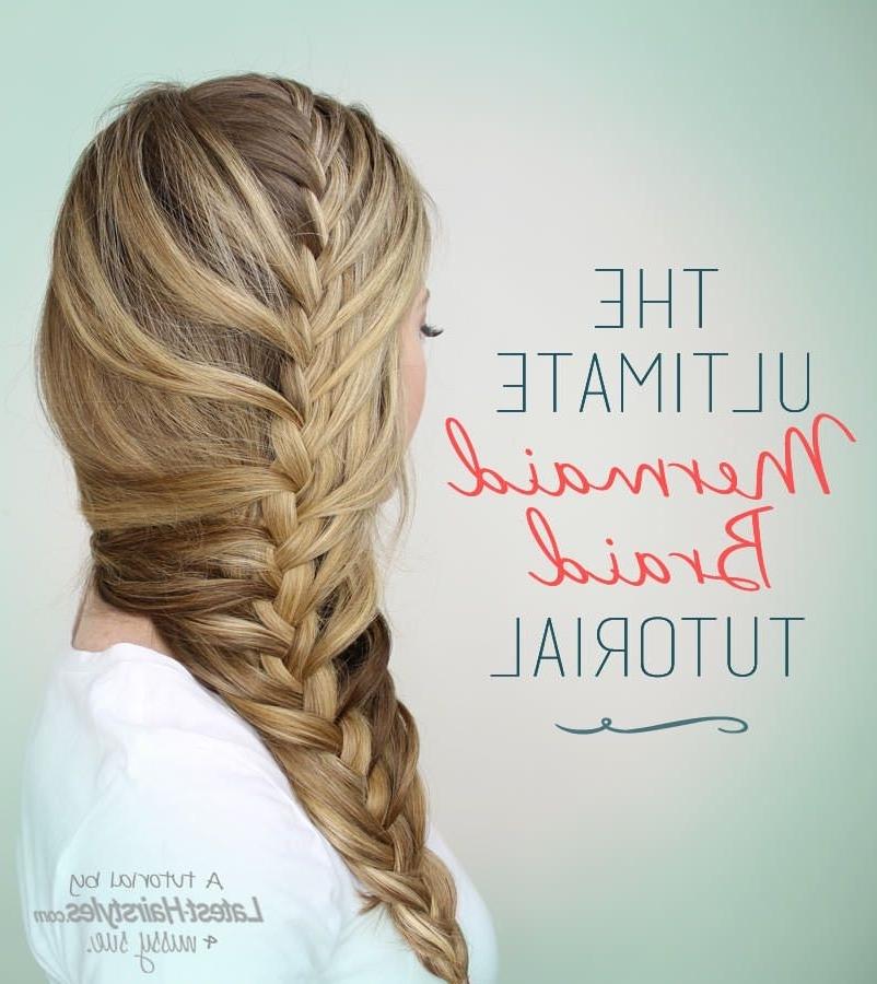 Ultimate Mermaid Braid Tutorial | Love Being A Girl <3 | Pinterest Throughout Latest Mermaid Braid Hairstyles (View 5 of 15)