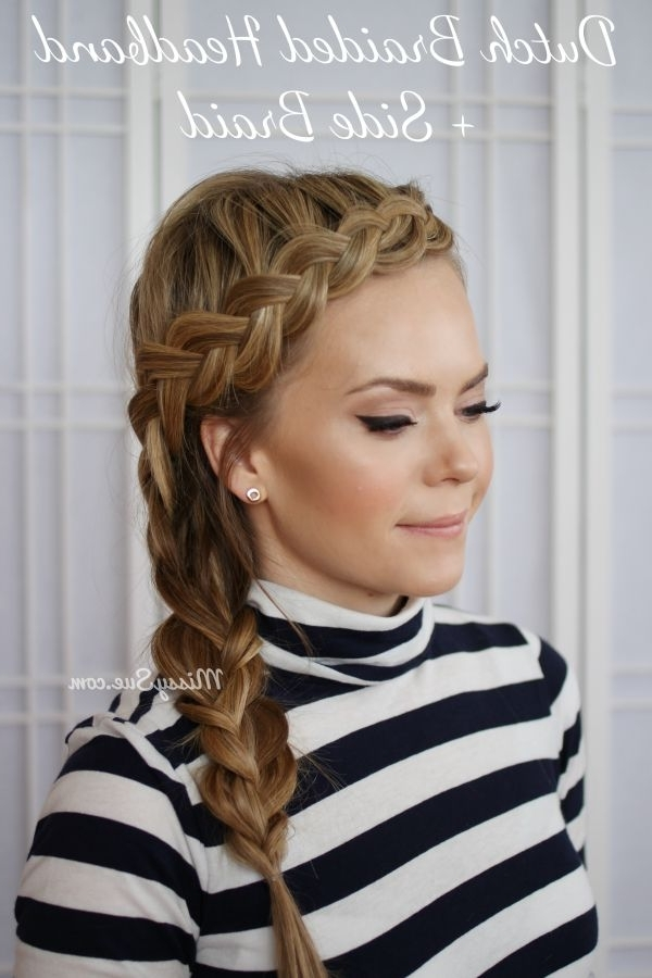 17 Stunning Dutch Braid Hairstyles With Tutorials – Pretty Designs Throughout Messy Ponytail Hairstyles With Side Dutch Braid (View 24 of 25)
