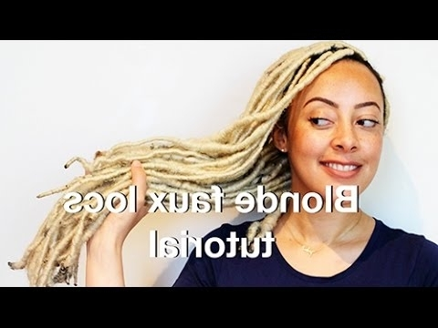 Blonde Faux Locs Tutorial – Youtube With Regard To Platinum Blonde Long Locks Hairstyles (View 23 of 25)