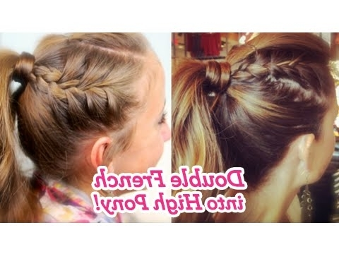 Double French Into High Pony | Cute Girls Hairstyles – Youtube For Updo Pony Hairstyles With Side Braids (Gallery 15 of 25)
