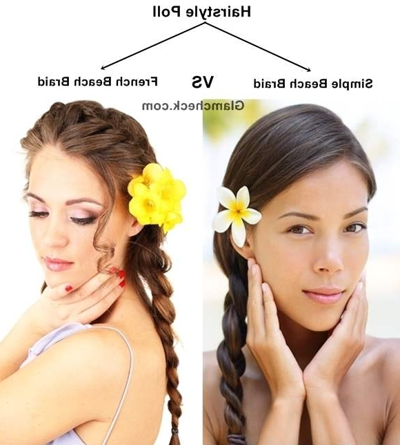 Hairstyle Poll – Simple Beach Braid Vs French Beach Braid With Regard To Beachy Braids Hairstyles (View 20 of 25)