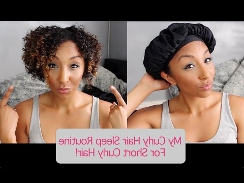 My Curly Hair Sleep Routine For Short Curly Hair! How To Maintain Intended For Night Time Curls Hairstyles (View 3 of 25)