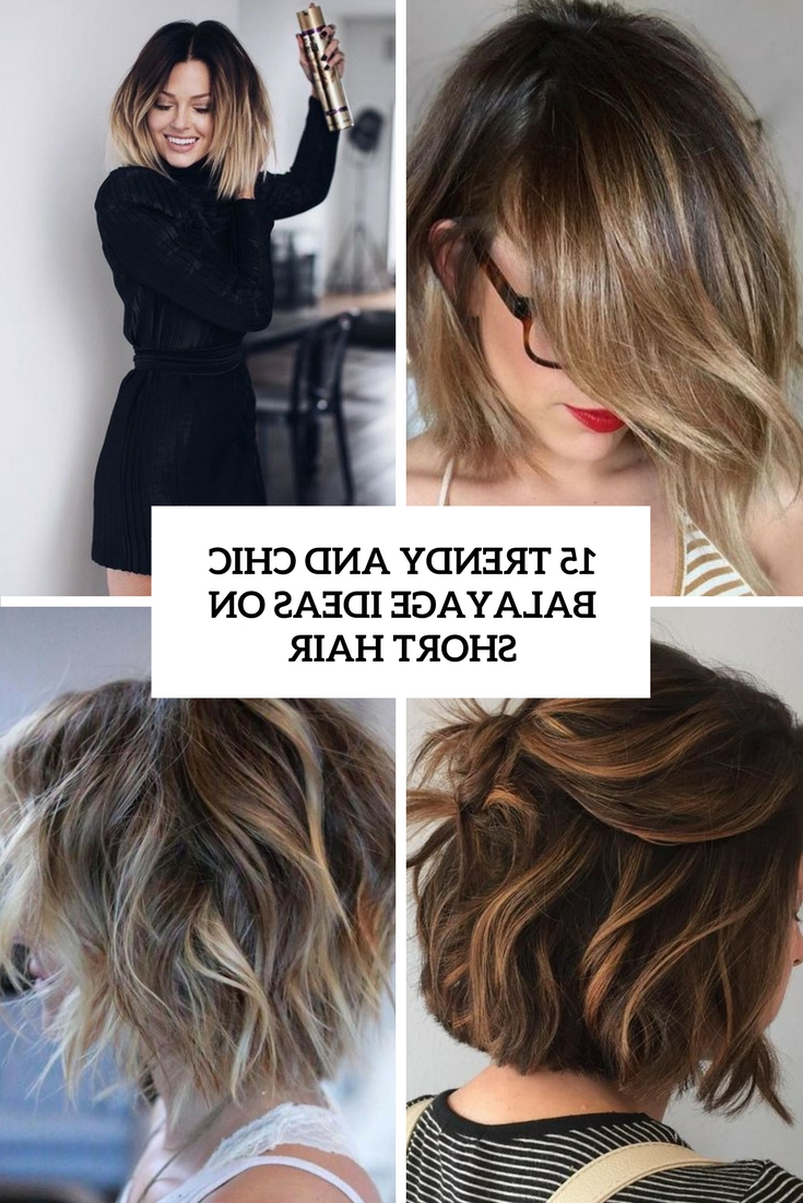15 Trendy And Chic Balayage Ideas On Short Hair   Beauty With Regard To Short Hairstyles With Balayage (View 7 of 25)
