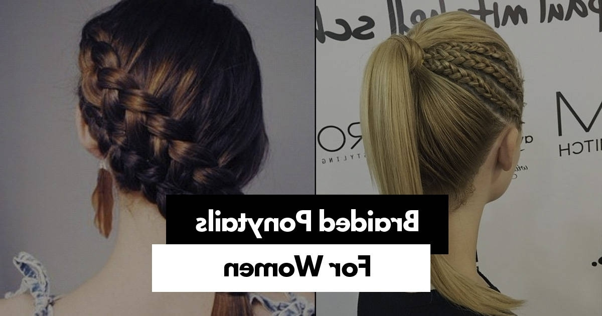 19 Stunning Braided Ponytail Hairstyles For Women With French Braid Ponytail Hairstyles With Bubbles (View 6 of 25)