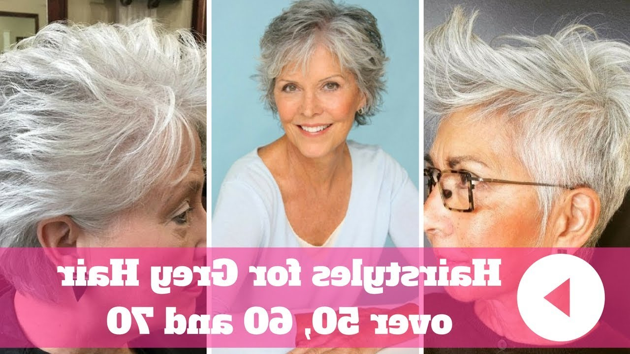 2018 Hairstyles For Grey Hair Over 50, 60 And 70 – Youtube Intended For Short Haircuts For Salt And Pepper Hair (View 5 of 25)