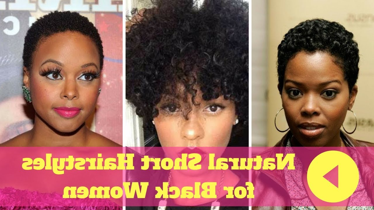 2018 Natural Short Hairstyles For Black Women – Youtube Regarding Black Woman Short Hairstyles (View 10 of 25)