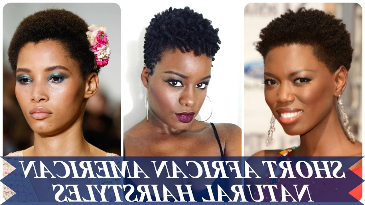21 New Short Natural Hairstyles For African American Women – Youtube With Regard To Afro Short Hairstyles (View 14 of 25)