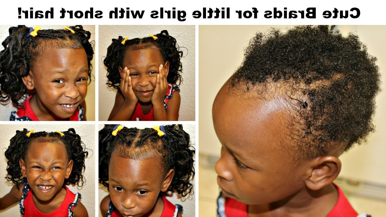 Cute Braids For Little Girls With Very Short Hair! | No Tension In Black Little Girl Short Hairstyles (View 6 of 25)