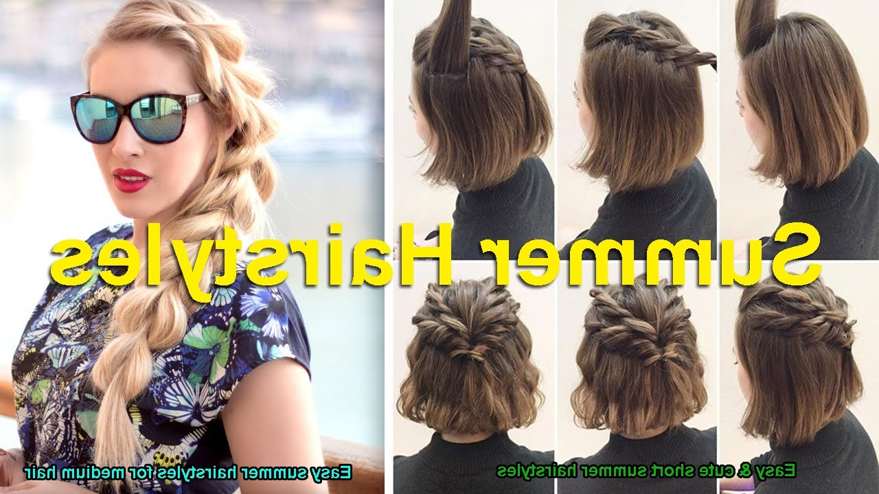 Easy & Cute Short Summer Hairstyles   Easy Summer Hairstyles For In Summer Hairstyles For Short Hair (View 4 of 25)