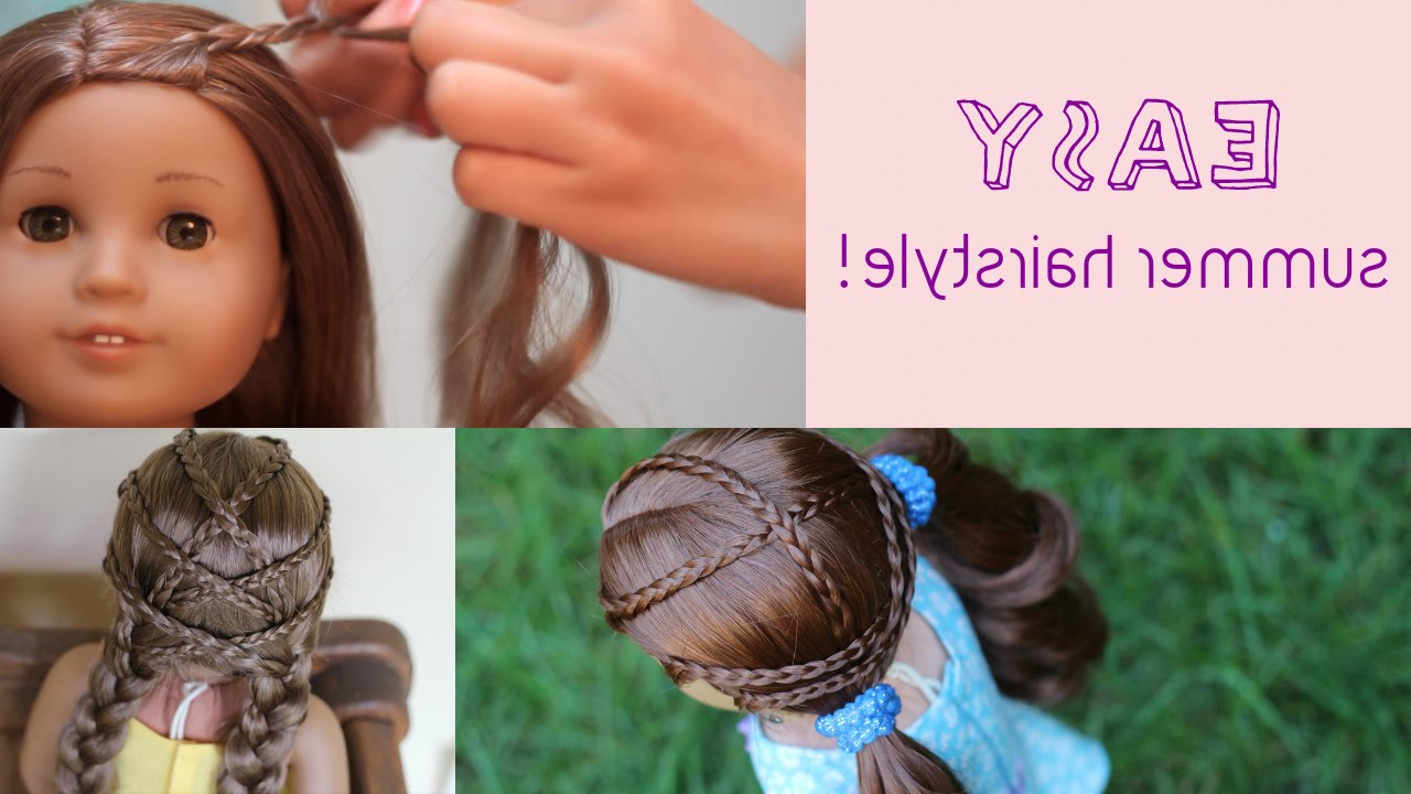 Easy Summer Hairstyle For Ag Dolls! – Youtube Intended For Hairstyles For American Girl Dolls With Short Hair (View 13 of 25)