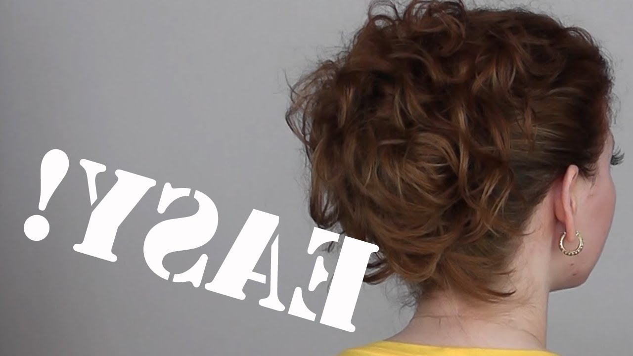Hair Tutorial: A Quick, Easy And Messy Updo For Curly Hair – Youtube Inside Simple Short Hairstyles With Scrunched Curls (View 9 of 25)