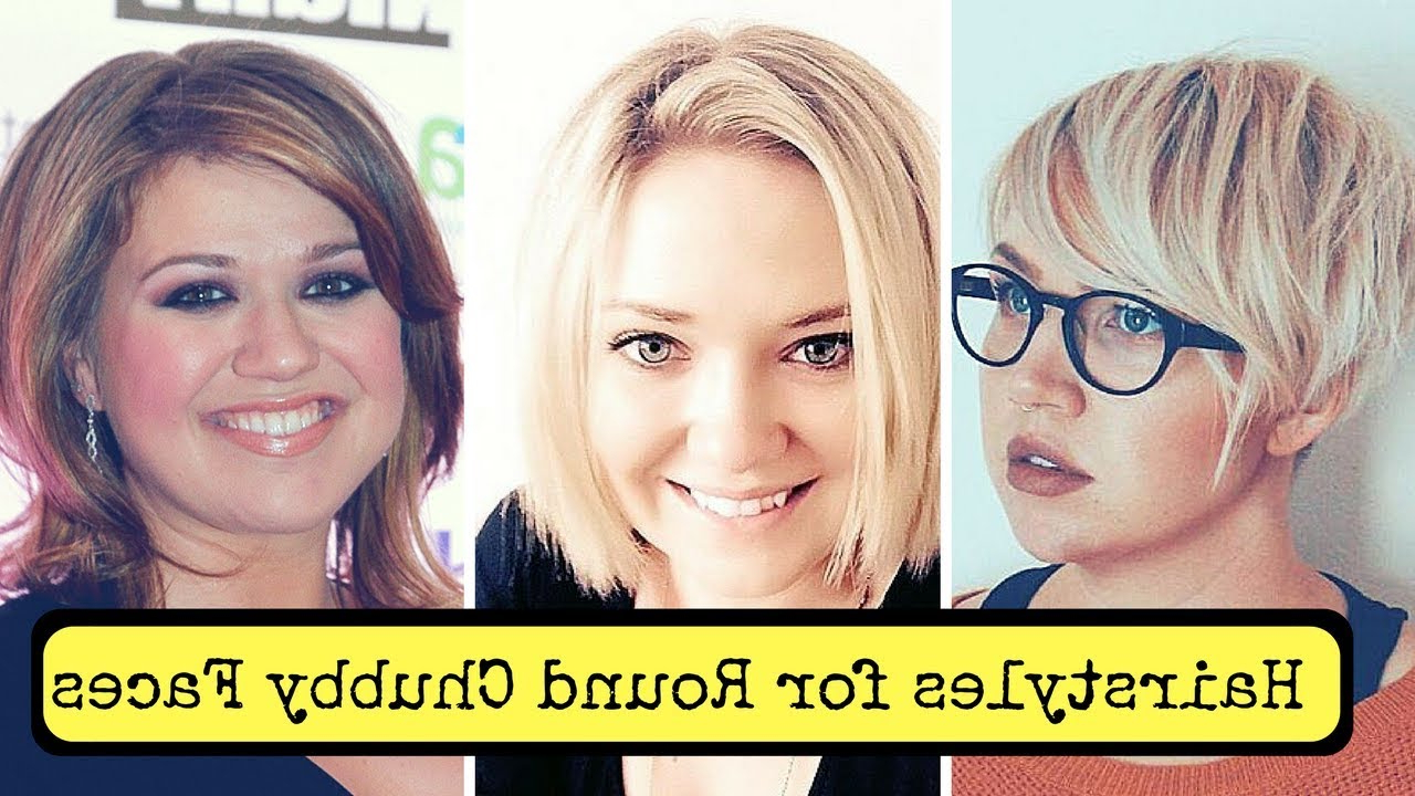 Hairstyles For Round Chubby Faces Women (2018) – Cute Fat Short Pertaining To Short Haircuts For Round Faces And Glasses (View 15 of 25)