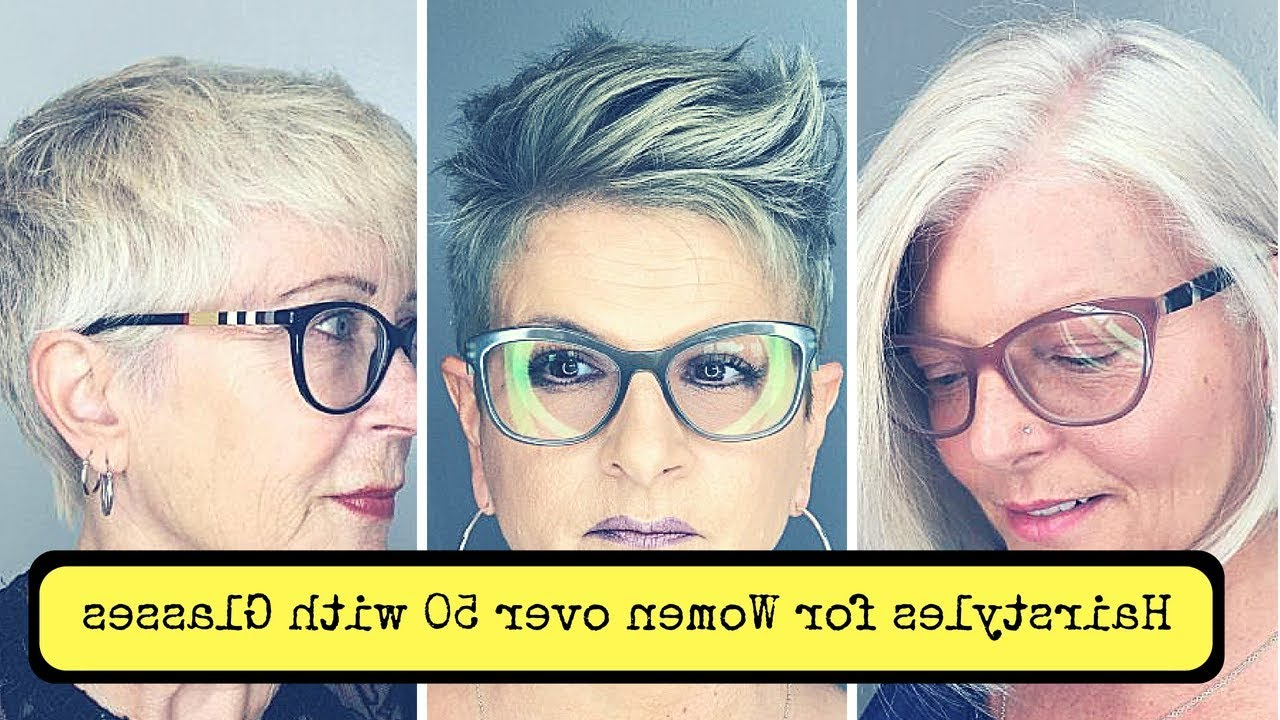 Hairstyles For Women Over 50 With Glasses – Youtube With Short Haircuts For Glasses Wearer (View 20 of 25)