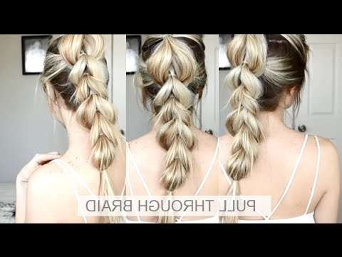 How To: Pull Through Braid | Easy Braid Hairstyle – Youtube Intended For French Braid Ponytail Hairstyles With Bubbles (View 11 of 25)