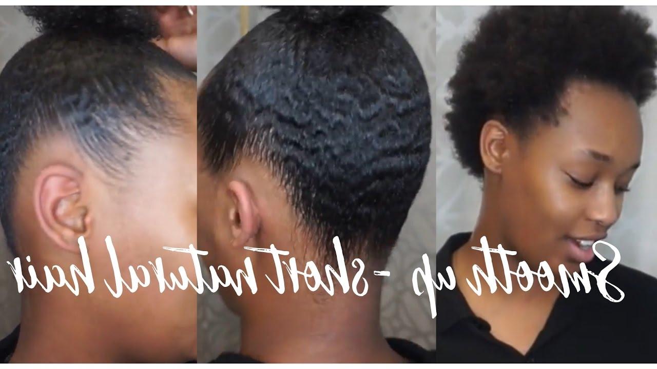 How To || Smooth Up Natural Short Hair || Twa – Youtube With Natural Short Haircuts (View 11 of 25)