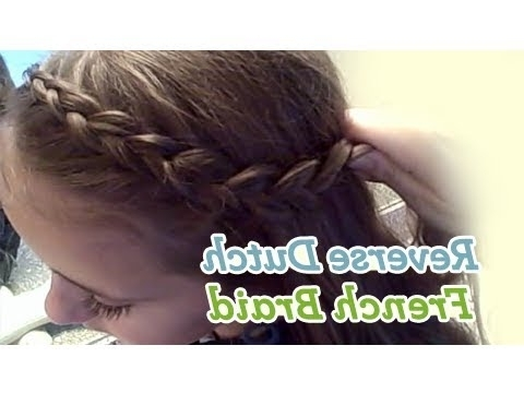 Reverse {Dutch} French Braid | Cute Girls Hairstyles – Youtube Inside Reverse Braid And Side Ponytail Hairstyles (View 11 of 25)