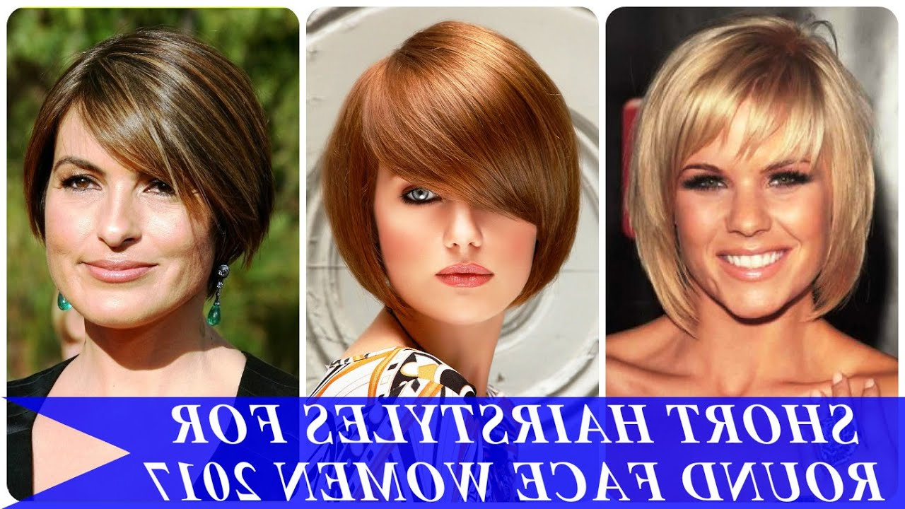 Short Hairstyles For Round Face Women 2017 – Youtube In Women Short Haircuts For Round Faces (View 11 of 25)