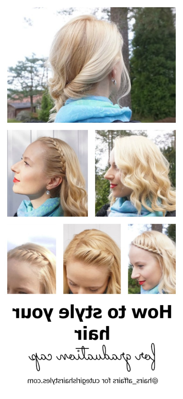 Tips For Styling Your Hair With A Graduation Cap | Cute Girls Hairstyles In Short Hair Graduation Cap (View 18 of 25)