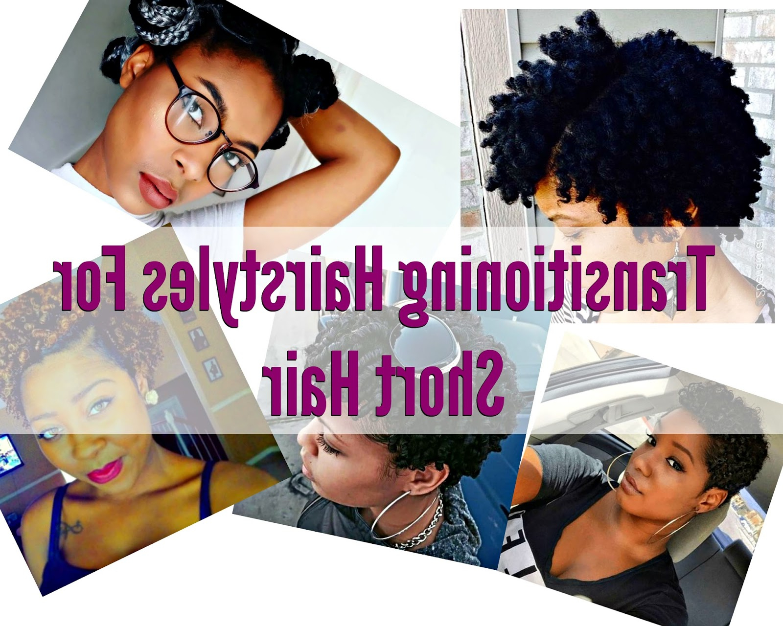 Transitioning Hairstyles For Short Hair For Natural Hair Newbies! For Short Haircuts For Transitioning Hair (View 21 of 25)
