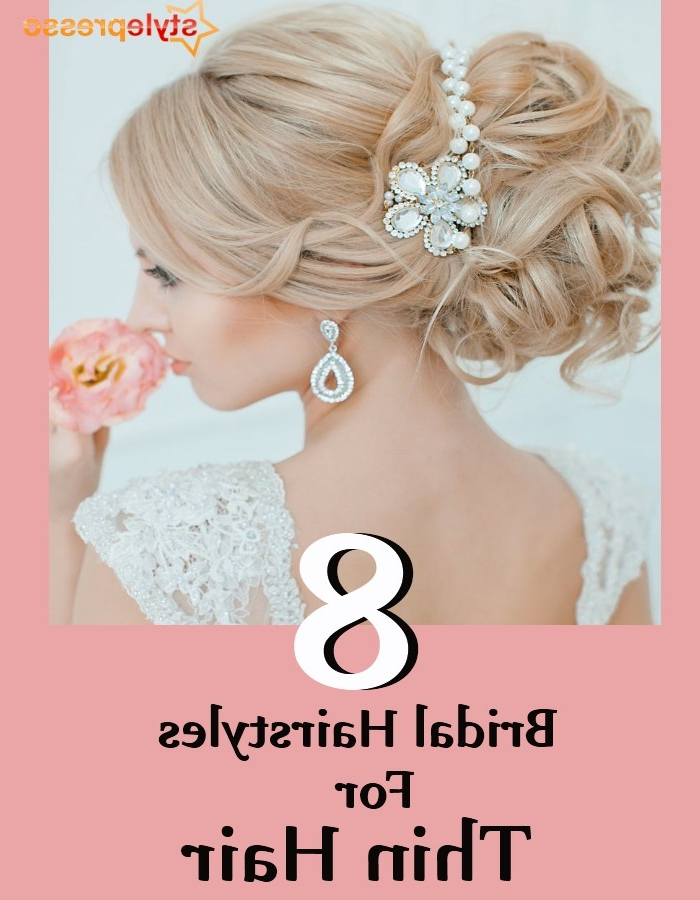 8 Bridal Hairstyles For Thin Hair | Style Presso With Regard To Embellished Twisted Bun For Brides (Gallery 21 of 25)