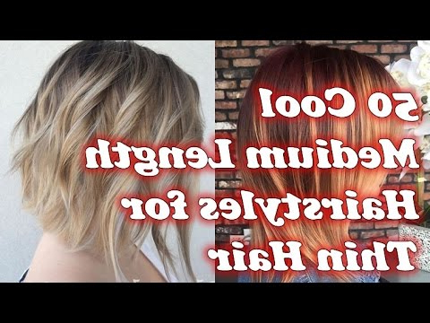50 Cool Medium Length Hairstyles For Thin Hair – Youtube Throughout Medium Long Hairstyles For Thin Hair (View 19 of 25)