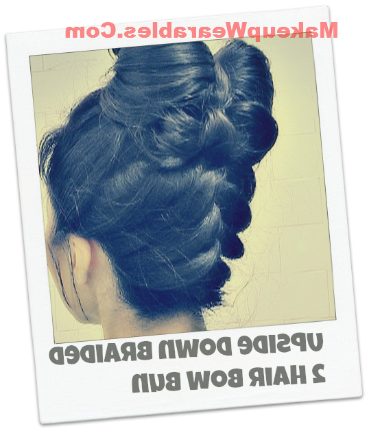 Cute, Hair Bow Hairstyles With Upside Down Braid | Hair Tutorial Video Within Upside Down Braid And Bun Prom Hairstyles (View 10 of 25)
