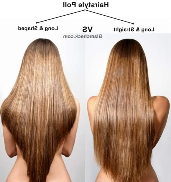 Hairstyle Poll – Long And Straight Vs Long And Shaped For Long Hairstyles V In Back (View 22 of 25)