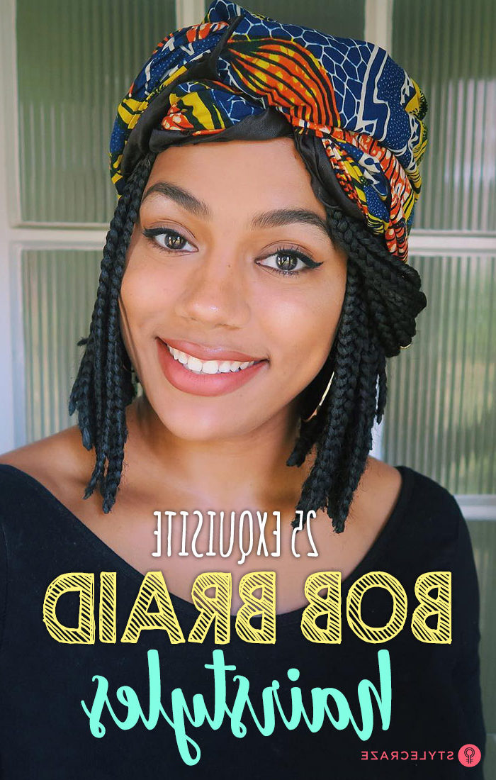 25 Exquisite Bob Braids You Need To Try Out Throughout Recent Loose Braided Hairstyles With Turban (View 2 of 25)
