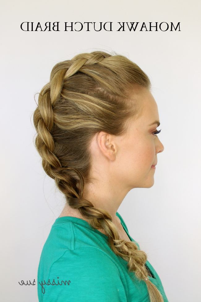 Braid 1 Mohawk Dutch Braid With Regard To Current Braided Mermaid Mohawk Hairstyles (View 17 of 25)