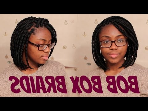 How To: Bob Box Braids (Tight Roots) – Youtube With Regard To Most Popular Bumped And Bobbed Braided Hairstyles (View 11 of 25)