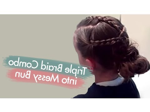 Triple Braid Combo Into Messy Bun | Cute Girls Hairstyles Inside Latest Triple Under Braid Hairstyles With A Bun (View 24 of 25)
