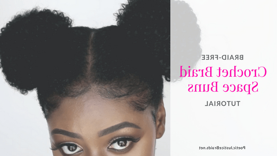 Braid Free Crochet Space Buns Tutorial For Natural Hair Inside Braided Space Buns Updo Hairstyles (View 22 of 25)
