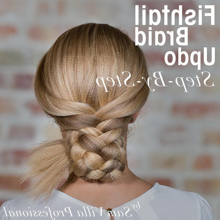 Fishtail Braid Updo Step By Step | Sam Villa – Bangstyle With Fishtail Braid Updo Hairstyles (View 25 of 25)
