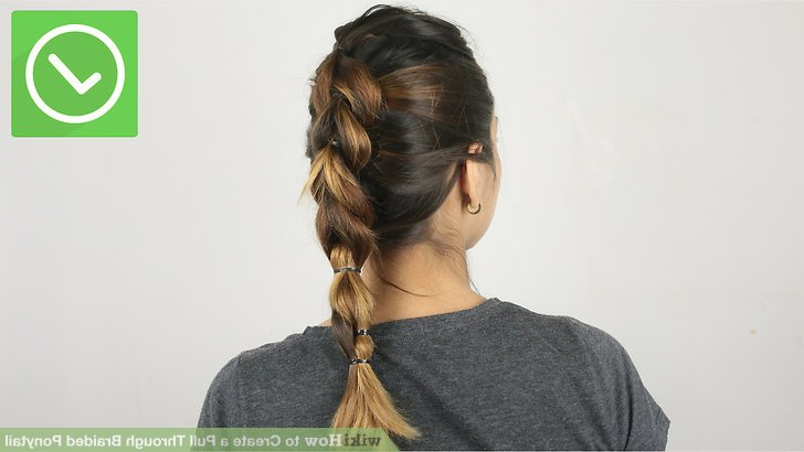 How To Create A Pull Through Braided Ponytail (With Pictures) Pertaining To Pull Through Ponytail Updo Hairstyles (View 25 of 25)